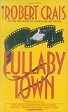 Lullaby Town: An Elvis Cole Novel (0553299514) by Crais, Robert
