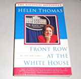 Front Row at the White House: My Life and Times (0684868091) by Thomas, Helen