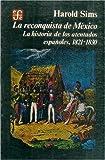 img - for La reconquista de M xico : la historia de los atentados espa oles, 1821-1830 (Seccion de obras de historia) (Spanish Edition) book / textbook / text book