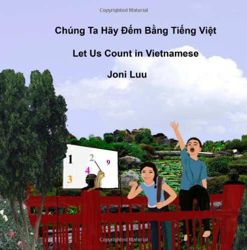 Let Us Count in Vietnamese: Written in Vietnamese and English (Volume 1) (Vietnamese Edition)