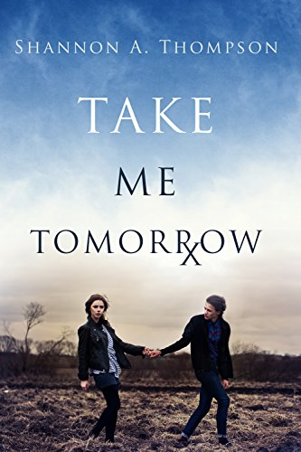 Book: Take Me Tomorrow by Shannon A. Thompson