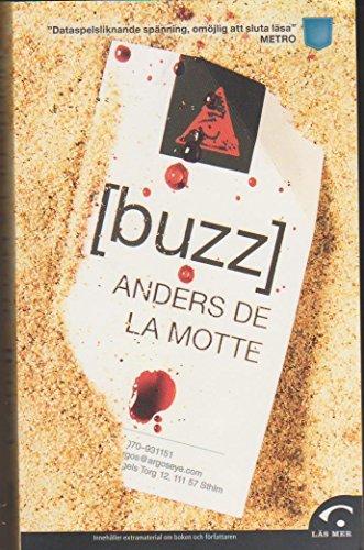 Buzz, Anders De la Motte