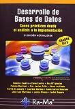 Desarrollo de Bases de Datos: casos prácticos desde el análisis a la implementación. 2ª Edición actualizada