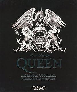 Queen : le livre officiel : 40 ans de légende, Taylor, May
