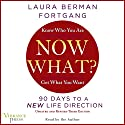 Now What? Revised Edition: 90 Days to a New Life Direction Audiobook by Laura Berman Fortgang Narrated by Laura Berman Fortgang