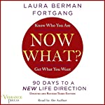 Now What? Revised Edition: 90 Days to a New Life Direction | Laura Berman Fortgang