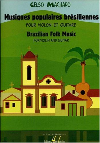LEMOINE MACHADO CELSO - MUSIQUES POPULAIRES BRÉSILIENNES - VIOLON, GUITARE