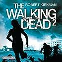 The Walking Dead 2 (       ungekürzt) von Robert Kirkman, Jay Bonansinga Gesprochen von: Michael Hansonis