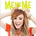 ME ME ME Hörbuch von Charlotte Crosby Gesprochen von: Charlie Sanderson