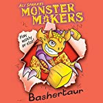 Bashertaur: Monster Makers | Ali Sparkes