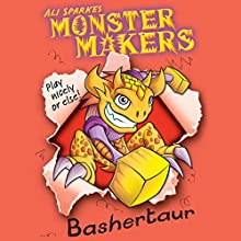 Bashertaur: Monster Makers (       UNABRIDGED) by Ali Sparkes Narrated by Daniel Hill