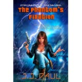 The Phantom's Fixation ~ J. J. Paul