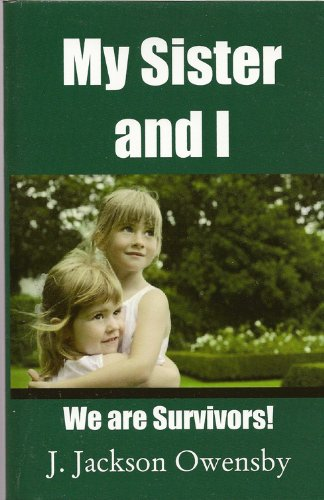 Book: My Sister and I - We are Survivors by J. Jackson Owensby