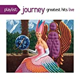 Playlist: Journey Greatest Hits Live by Journey (2014-05-04)