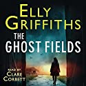 The Ghost Fields: Ruth Galloway, Book 7 Audiobook by Elly Griffiths Narrated by Clare Corbett