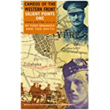 Salient Points: Ypres Sector, 1914-18 v.1: Cameos of the Western Front: Ypres Sector, 1914-18 Vol 1by Tony Spagnoly