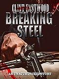 Clint Eastwood Breaking Steel
