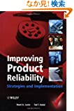 Improving Product Reliability: Strategies and Implementation (Quality and Reliability Engineering Series)