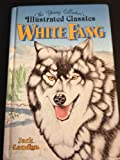 White Fang: The Young Collector's Illustrated Classics/Ages 8-12