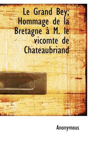 Le Grand Bey; Hommage de la Bretagne à M. le vicomte de Chateaubriand