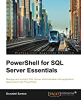 PowerShell for SQL Server Essentials Front Cover