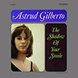 Astrud Gilberto The Shadow Of Your Smile