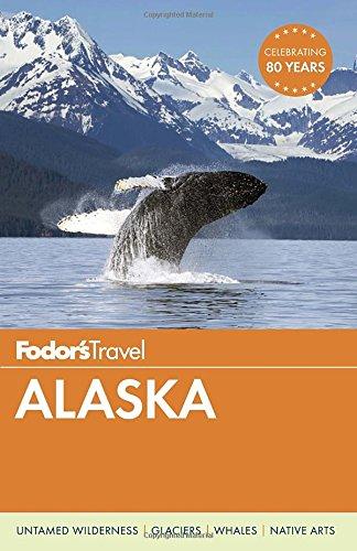 Fodor's Alaska (Full-color Travel Guide)