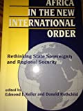 img - for Africa in the New International Order: Rethinking State Sovereignty and Regional Security book / textbook / text book