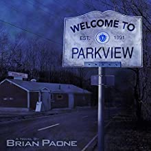 Welcome to Parkview (       UNABRIDGED) by Brian Paone Narrated by Rob Shamblin
