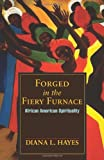 Forged in the Fiery Furnance: African American Spirituality