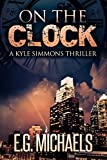 On The Clock: A Kyle Simmons Thriller