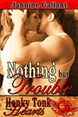 Nothing But Trouble (Honky Tonk Hearts)