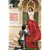 Wagner and the Erotic Impulse ~ Laurence Dreyfus