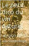Le petit dico du vin naturel: version...