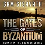 The Gates of Byzantium: Purge of Babylon, Volume 2 | Sam Sisavath