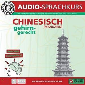 Chinesisch gehirn-gerecht: 1 Basis (Birkenbihl Sprachen) | [Vera F. Birkenbihl]