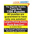 The Gigantic Sudoku Puzzle Book. 1500 Puzzles. Easy through Challenging to Nail Biting and Torturous. Largest Printed Sudoku Puzzle Book ever.: All ... the sudoku games use a 17-clue sudoku grid.