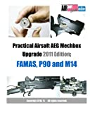 Practical Airsoft AEG Mechbox Upgrade 2011 Edition: FAMAS, P90 and M14