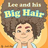 Children's Book: Lee and his Big Hair (Stories for Children funny bedtime story collection illustrated picture book for kids Early reader book)