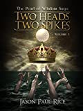 TWO HEADS TWO SPIKES (The Pearl of Wisdom Saga Book 1)