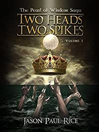 Two Heads, Two Spikes by Jason Paul Rice ebook deal