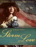 img - for Storm of Love - A Historical Romance Set during the American Revolutionary War book / textbook / text book
