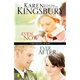 The Lost Love Collection: Even Now and Ever After: WITH Ever After (Lost Love Series) ~ Karen Kingsbury