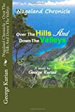 img - for Nagaland Chronicle - Over The Hills And Down The Valleys book / textbook / text book