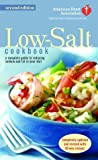 The American Heart Association Low-Salt Cookbook: A Complete Guide to Reducing Sodium and Fat in Your Diet (AHA, American Heart Association Low-Salt Cookbook) (0345461835) by American Heart Association