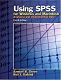 Using SPSS for Windows and Macintosh - Analyzing and Understanding Data (Fourth Edition w/CD-ROM): 4th (fourth) edition