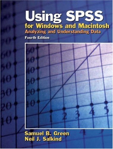 Using SPSS for Windows and Macintosh: Analyzing and Understanding Data (4th Edition)