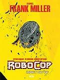 Robocop : mort ou vif T02