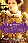 Elizabeth and the Prince of Spain (Elizabeth I Trilogy)