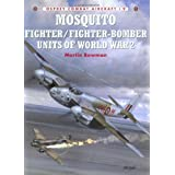Mosquito Fighter/Fighter-Bomber Units of World War 2 (Osprey Combat Aircraft 9) ~ Martin W. Bowman